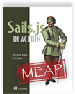 Sails.js in Action Book Cover with the word 'MEAP' stamped across it